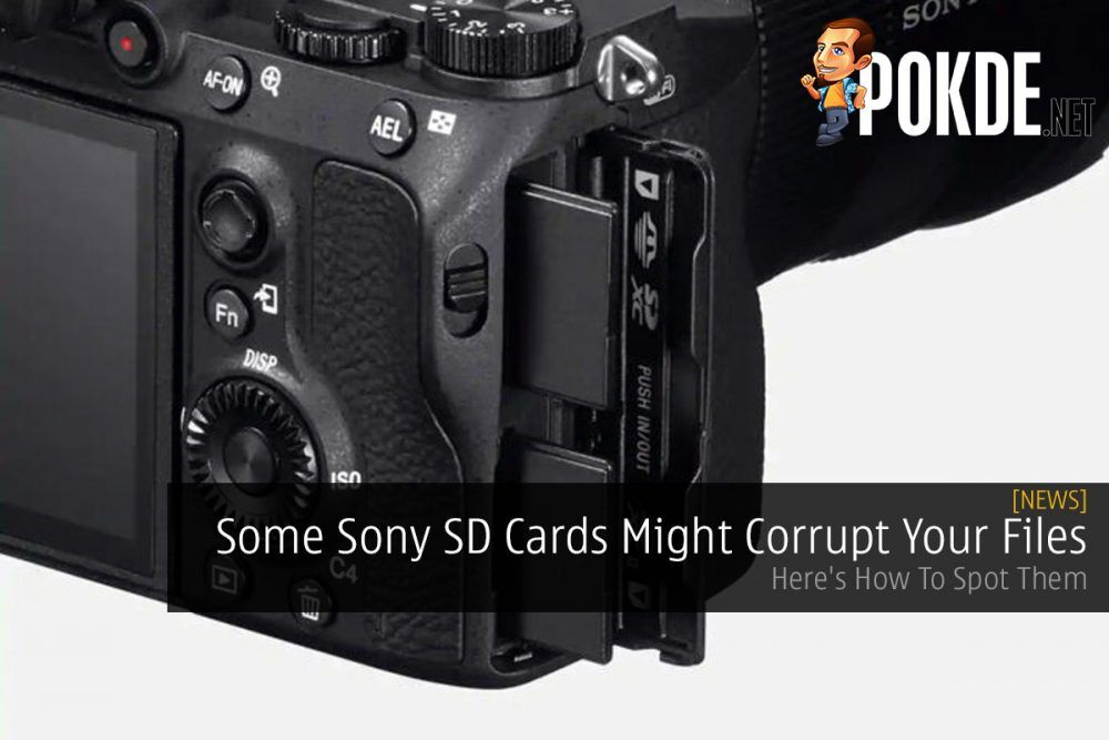 Some Sony SD Cards Might Corrupt Your Files; Here's How To Spot Them 22
