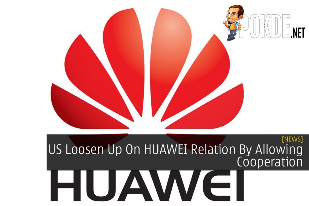 US Loosen Up On HUAWEI Relation By Allowing Cooperation 27