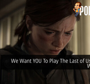 We Want YOU To Play The Last of Us Part II With Us! 23