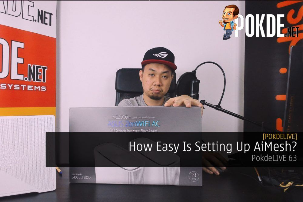 PokdeLIVE 63 — How Easy Is Setting Up AiMesh? 24