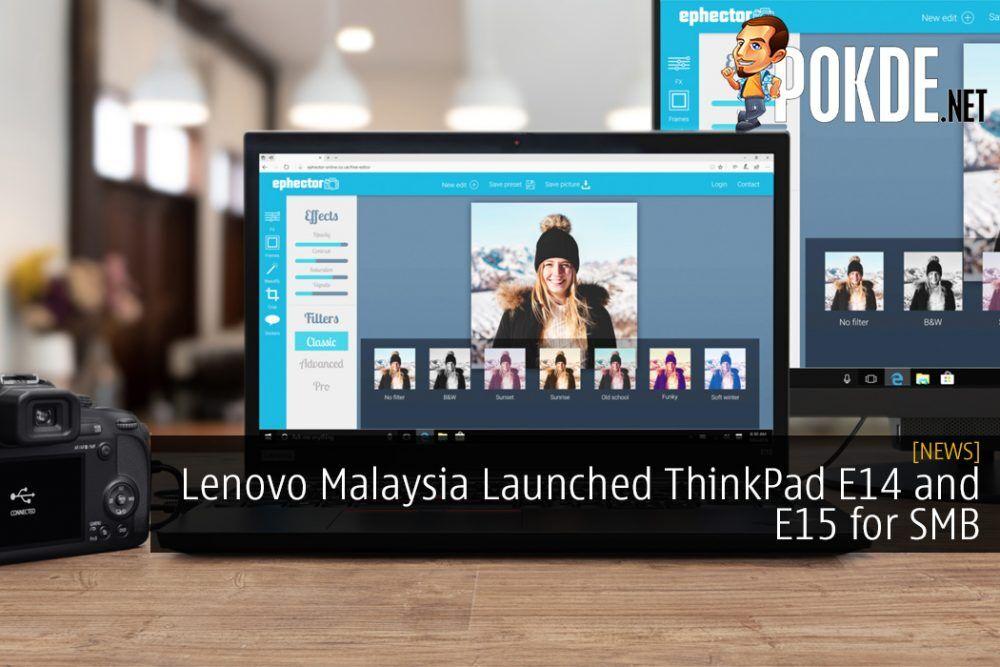 Lenovo Malaysia Launched ThinkPad E14 and E15 for SMB