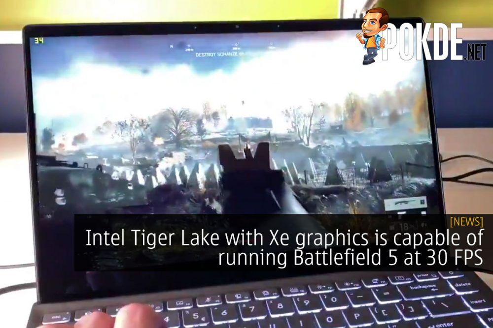 Intel Tiger Lake with Xe graphics is capable of running Battlefield 5 at 30 FPS 18