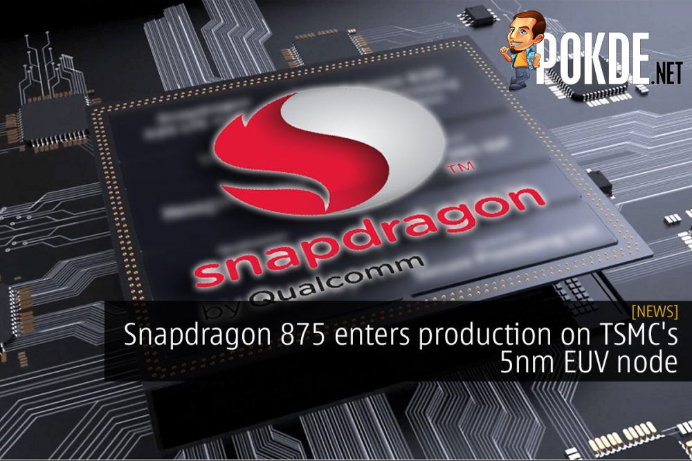Snapdragon 875 enters production on TSMC's 5nm EUV node 20