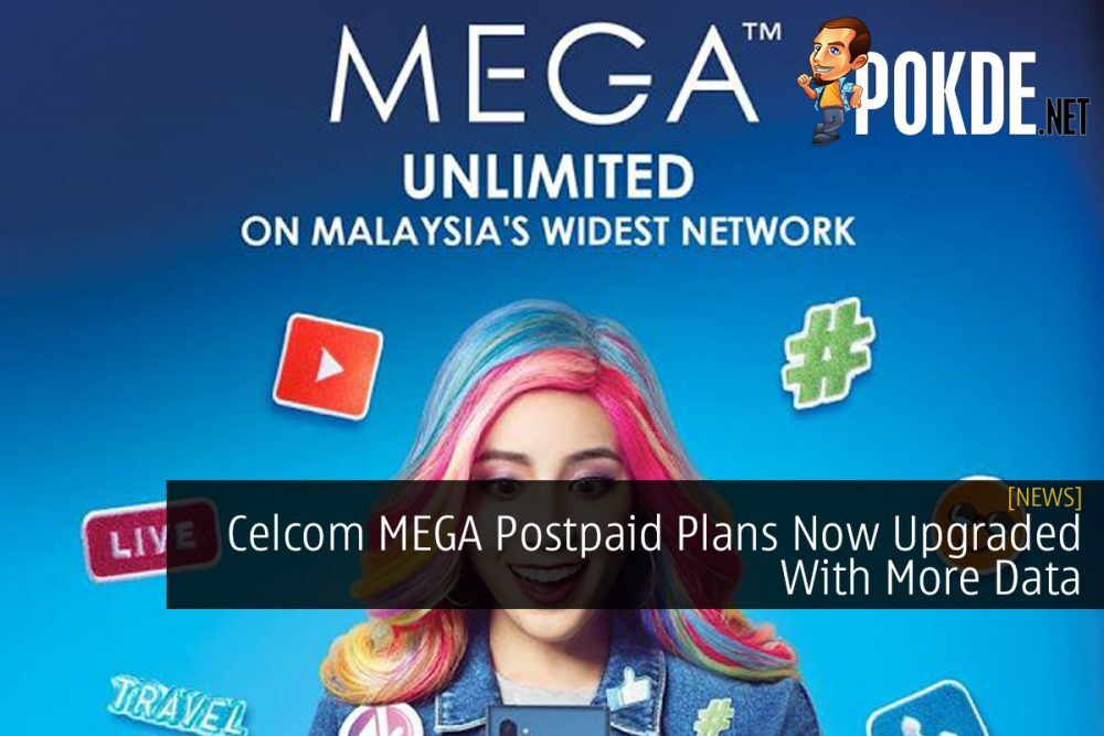 Celcom MEGA Postpaid Plans Now Upgraded With More Data 21