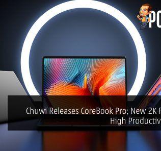 Chuwi Releases CoreBook Pro; New 2K Resolution High Productivity Laptop 30