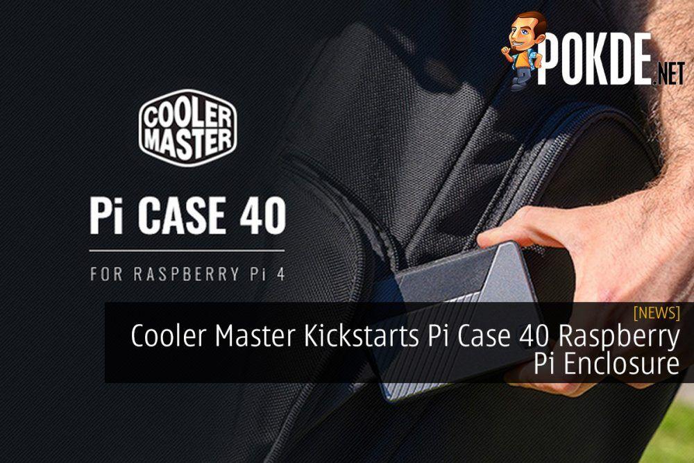 Cooler Master Kickstarts Pi Case 40 Raspberry Pi Enclosure 24
