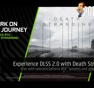 Experience DLSS 2.0 with Death Stranding, free with selected GeForce RTX systems and graphics cards! 23