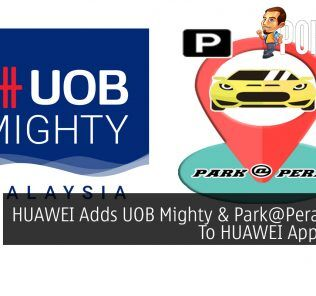 HUAWEI Adds UOB Mighty & Park@Perak Apps To HUAWEI AppGallery 25