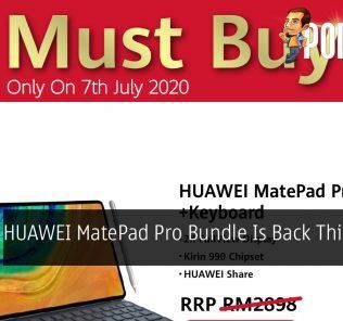 HUAWEI MatePad Pro Bundle Is Back This 7 July 22