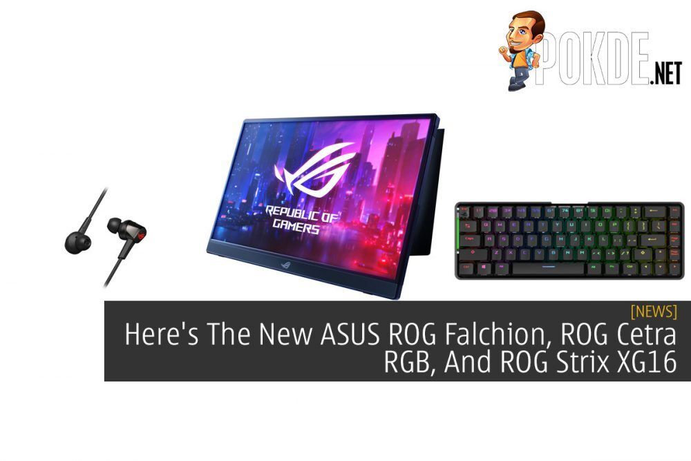 Here's The New ASUS ROG Falchion, ROG Cetra RGB, And ROG Strix XG16 22
