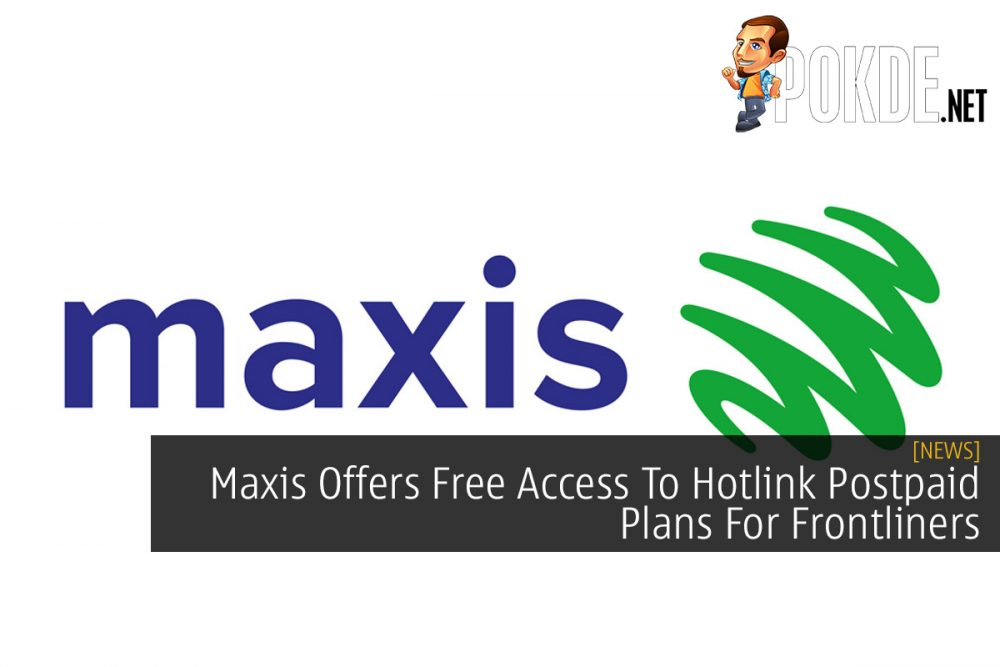 Maxis Offers Free Access To Hotlink Postpaid Plans For Frontliners 14