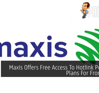 Maxis Offers Free Access To Hotlink Postpaid Plans For Frontliners 25