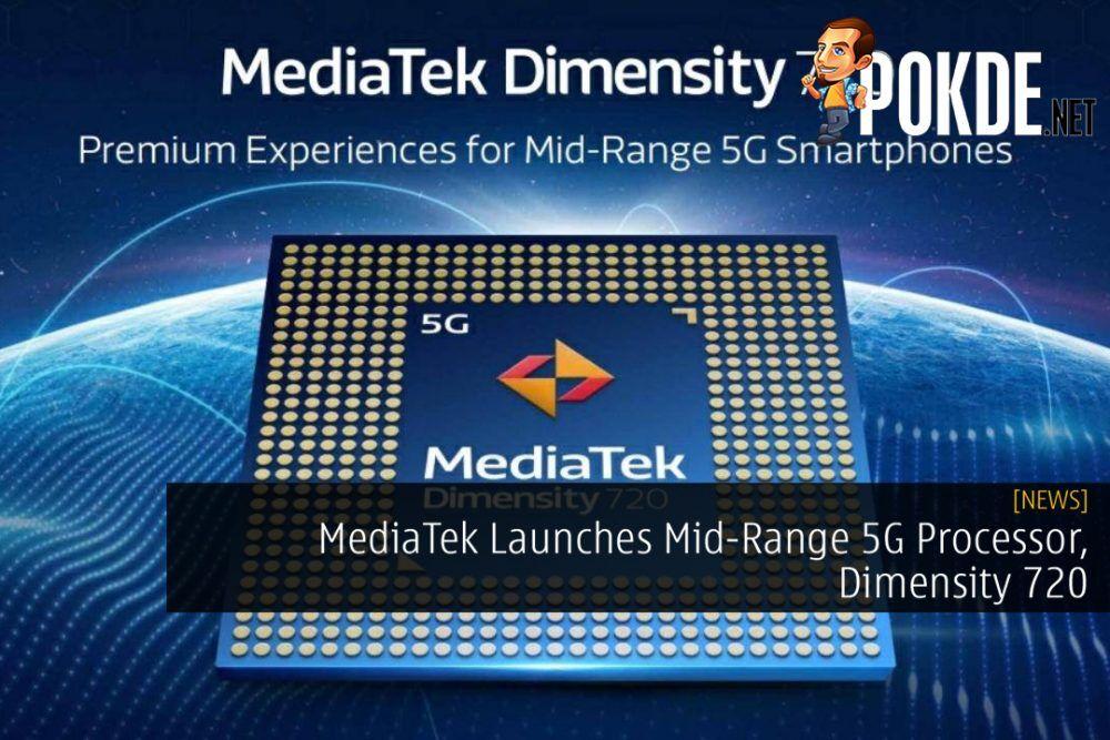 MediaTek Launches Mid-Range 5G Processor, Dimensity 720 20