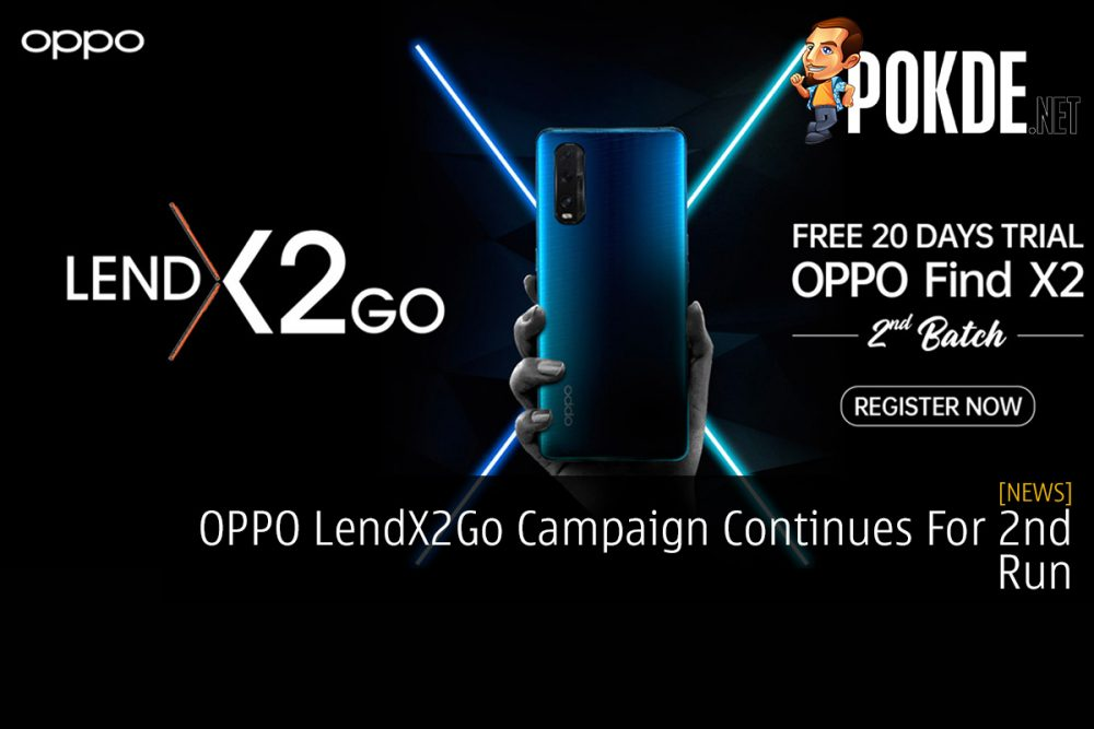 OPPO LendX2Go Campaign Continues For 2nd Run 28