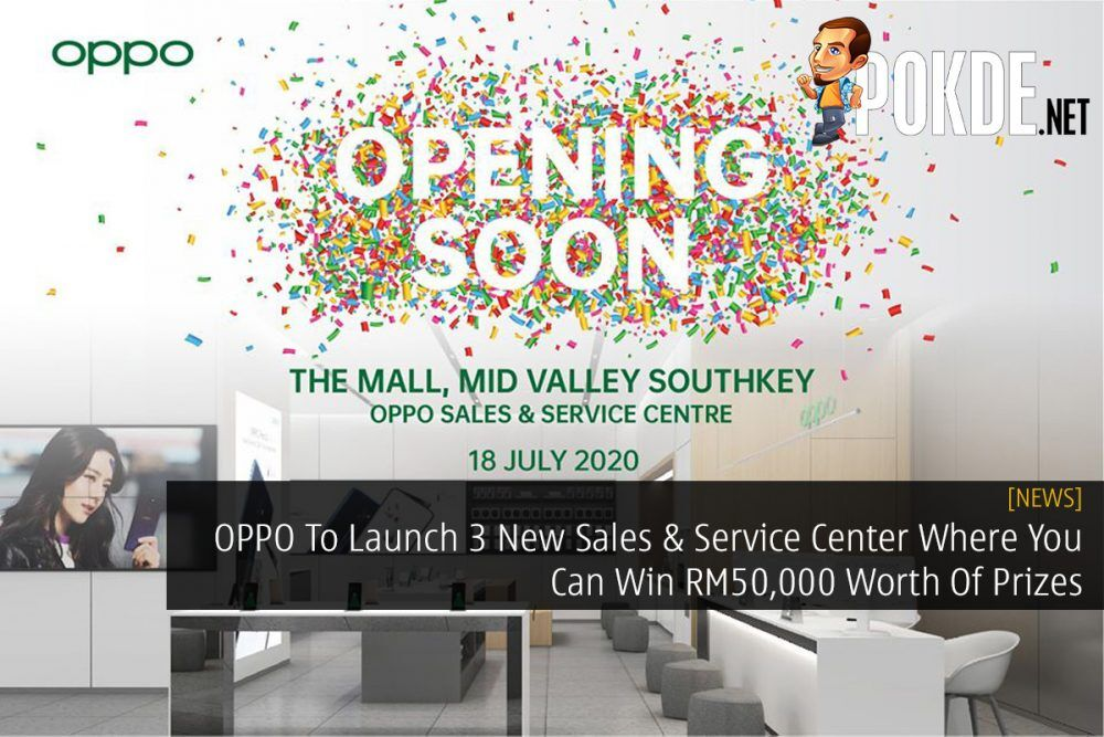 OPPO To Launch 3 New Sales & Service Center Where You Can Win RM50,000 Worth Of Prizes 18