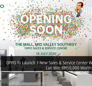 OPPO To Launch 3 New Sales & Service Center Where You Can Win RM50,000 Worth Of Prizes 21