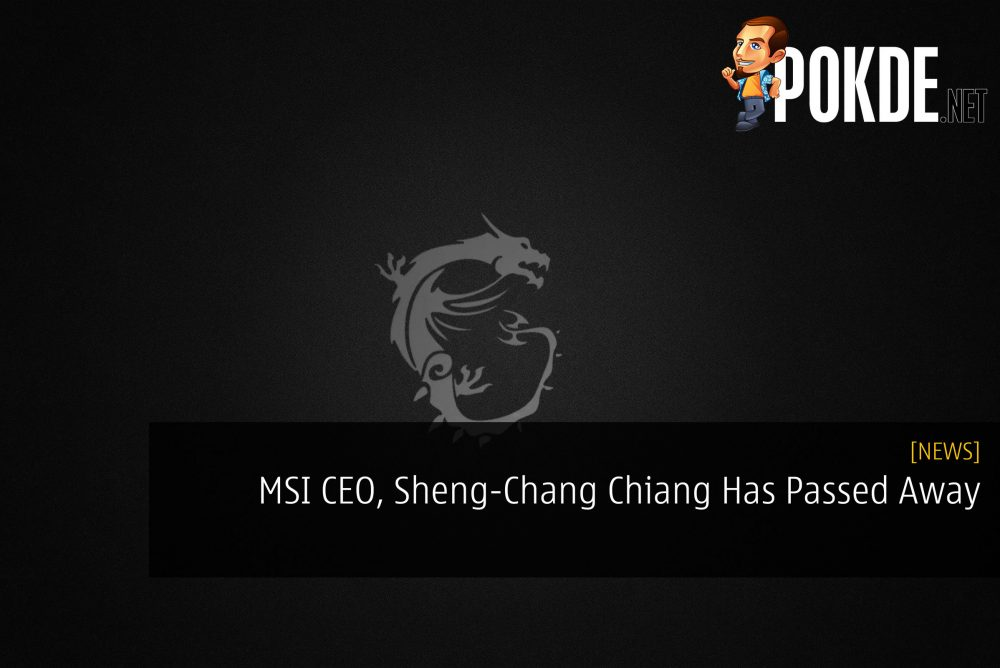 MSI CEO, Sheng-Chang Chiang Has Sadly Passed Away 20