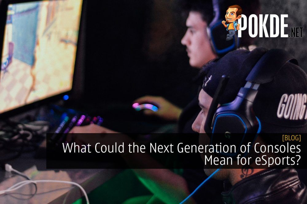 What Could the Next Generation of Consoles Mean for Esports? 19