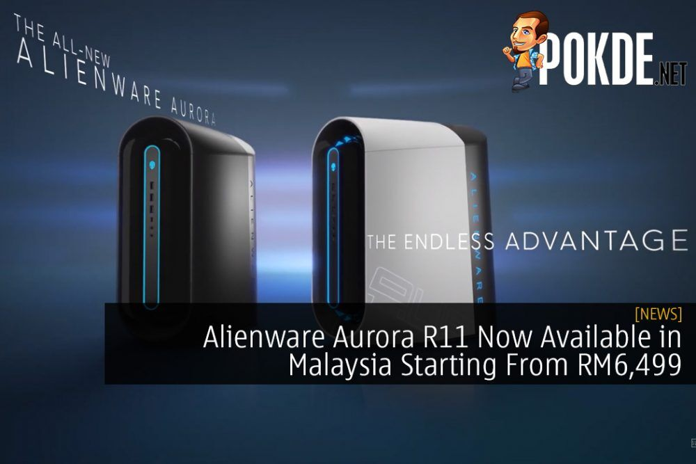 The Power Packed Alienware Aurora R11 Now Available in Malaysia Starting From RM6,499