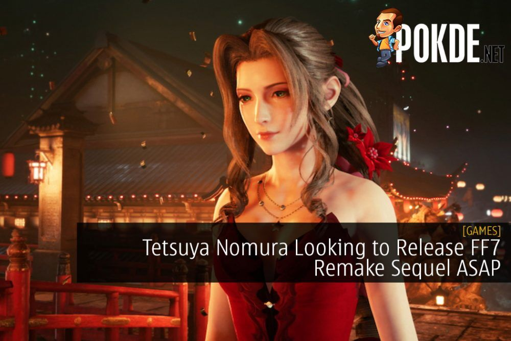 Tetsuya Nomura Looking to Release Final Fantasy 7 Remake Sequel As Soon As Possible