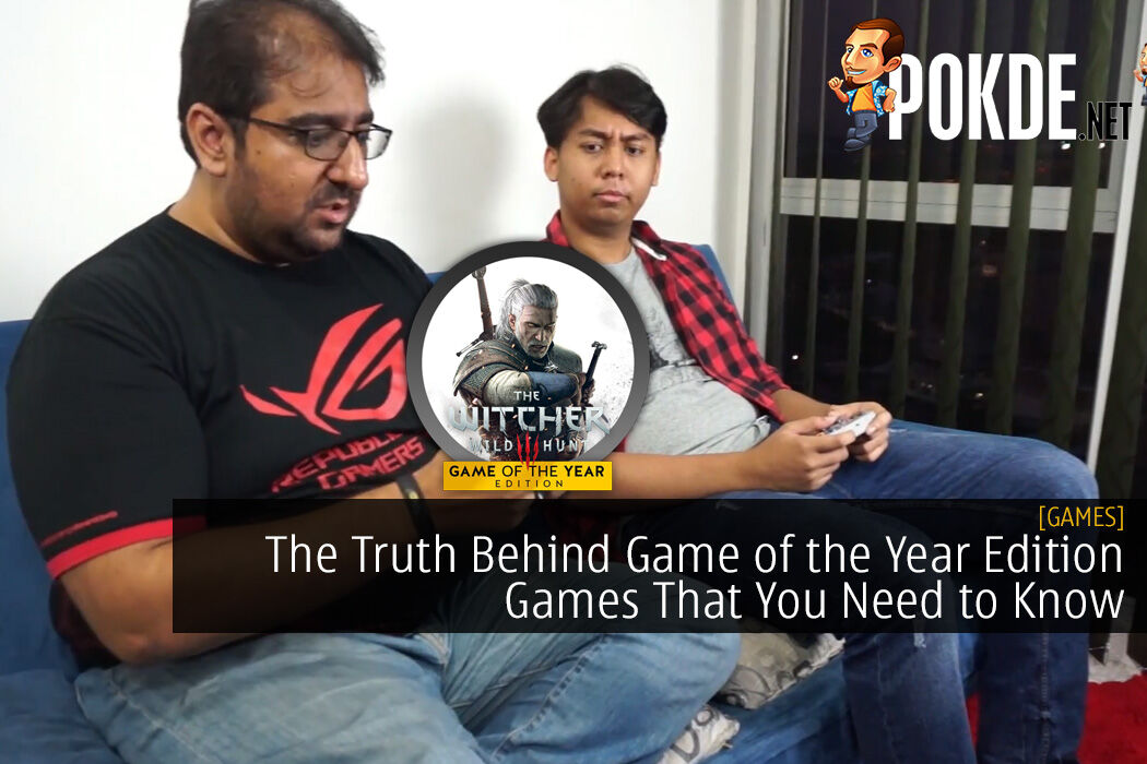 The Truth Behind Game of the Year Edition Games That You Need to Know
