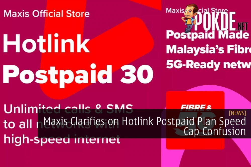 Maxis Clarifies on Hotlink Postpaid Plan Speed Cap Confusion 22
