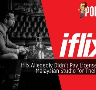 iflix Allegedly Didn't Pay License Fee to Malaysian Studio for Their Movie 20