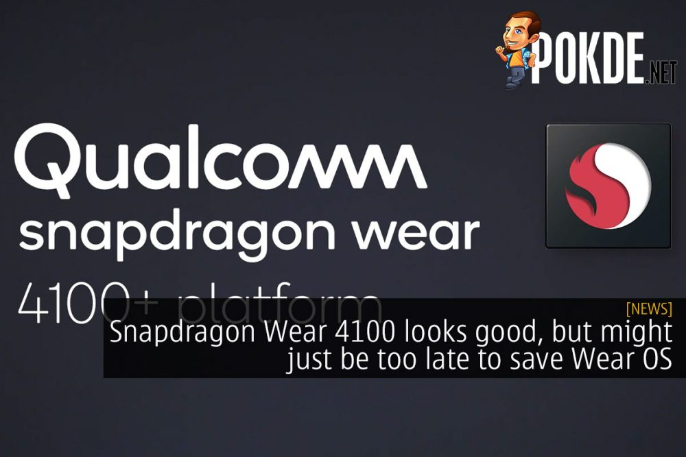 Snapdragon Wear 4100 looks good, but might just be too late to save Wear OS 22