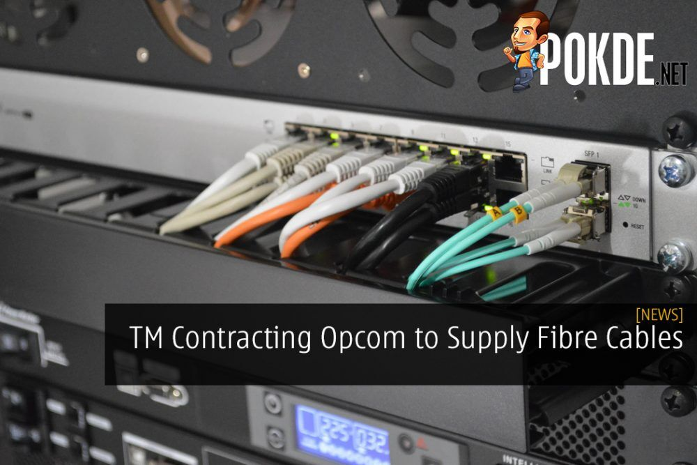 TM Contracting Opcom to Supply Fibre Cables - More Unifi Coverage Underway?