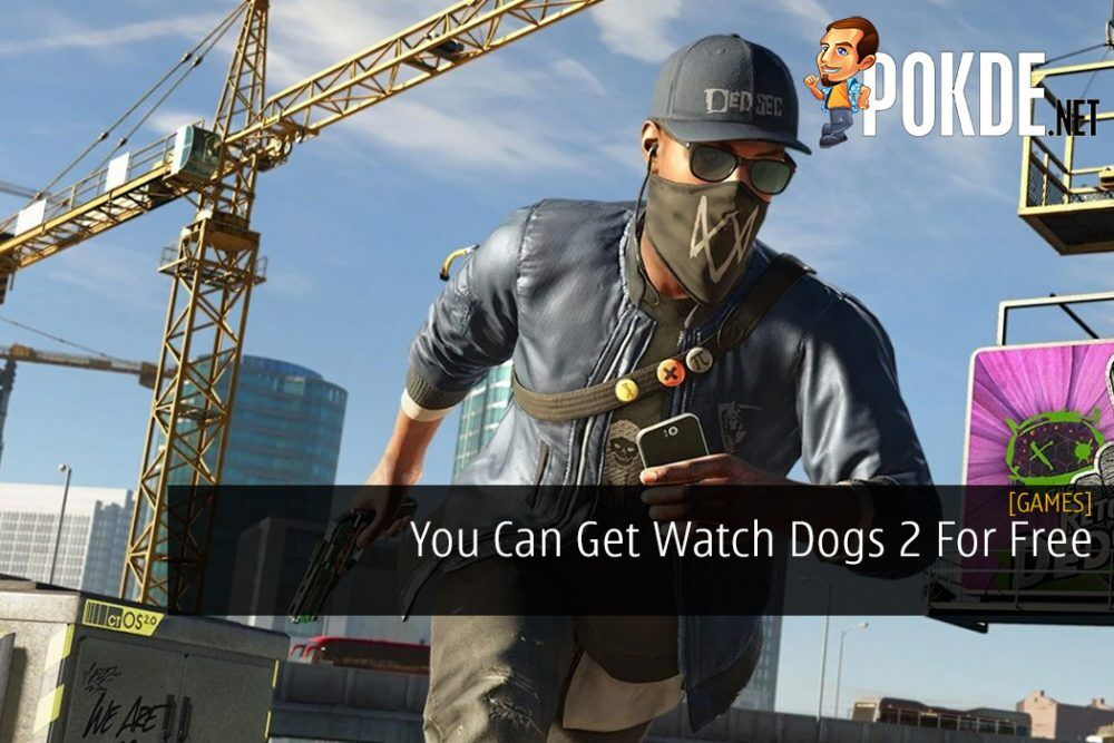You Can Get Watch Dogs 2 For Free And Here's How To Do It