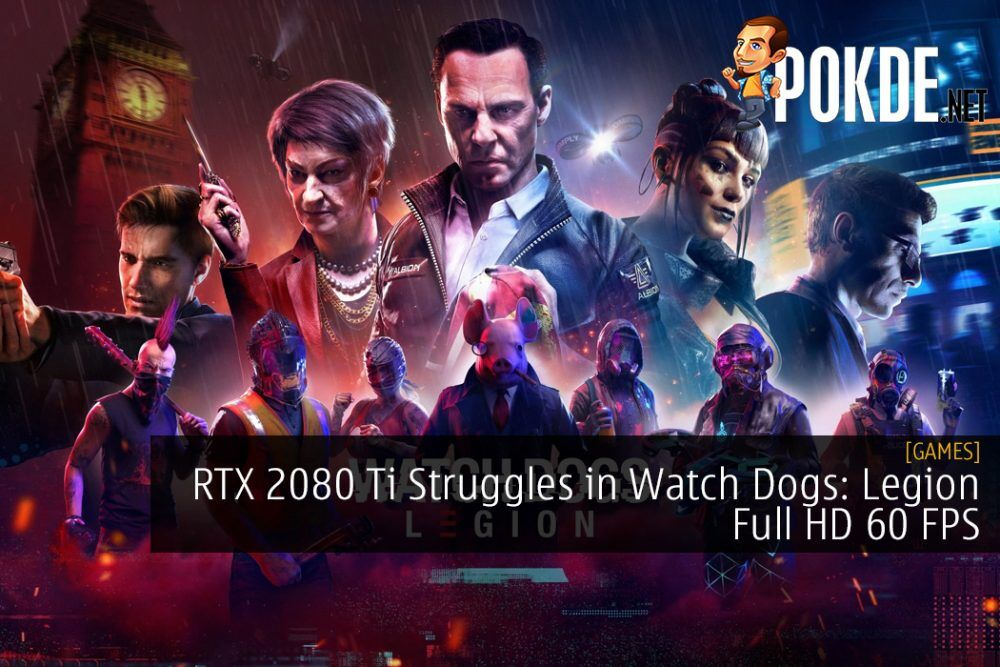 RTX 2080 Ti Struggles in Watch Dogs: Legion Full HD 60 FPS 28