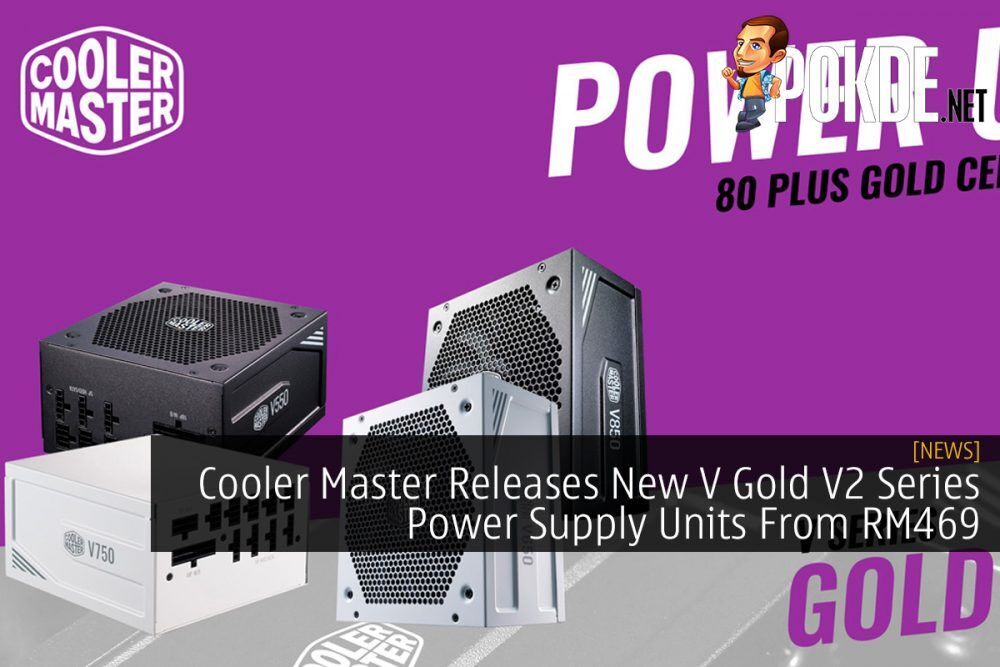 Cooler Master Releases New V Gold V2 Series Power Supply Units From RM469 21