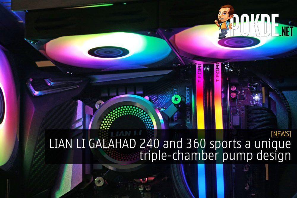 LIAN LI GALAHAD 240 and 360 sports a unique triple-chamber pump design 27