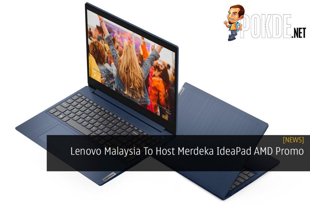 Lenovo Malaysia To Host Merdeka IdeaPad AMD Promo 26