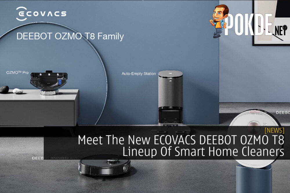 Meet The New ECOVACS DEEBOT OZMO T8 Lineup Of Smart Home Cleaners 23