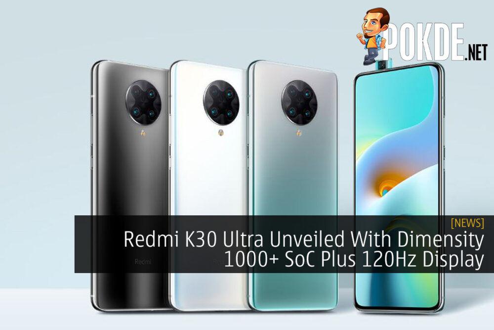 Redmi K30 Ultra Unveiled With Dimensity 1000+ SoC Plus 120Hz Display 26