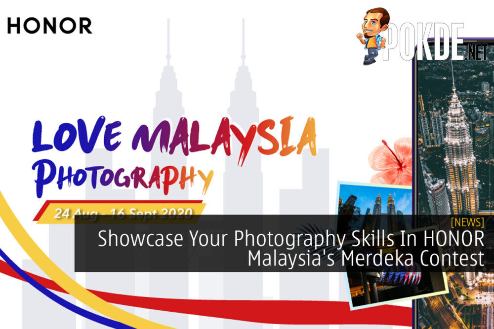 Showcase Your Photography Skills In HONOR Malaysia's Merdeka Contest 23