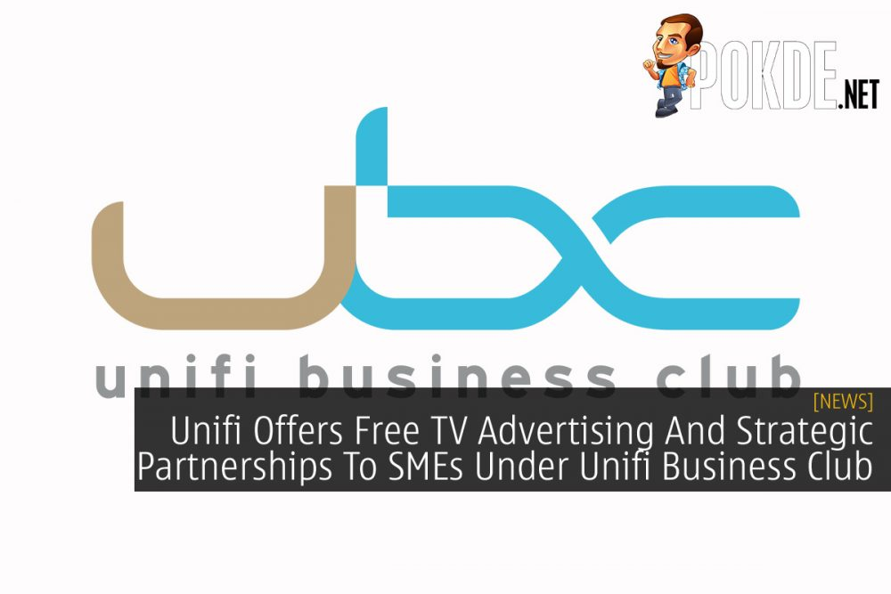 Unifi Offers Free TV Advertising And Strategic Partnerships To SMEs Under Unifi Business Club 18