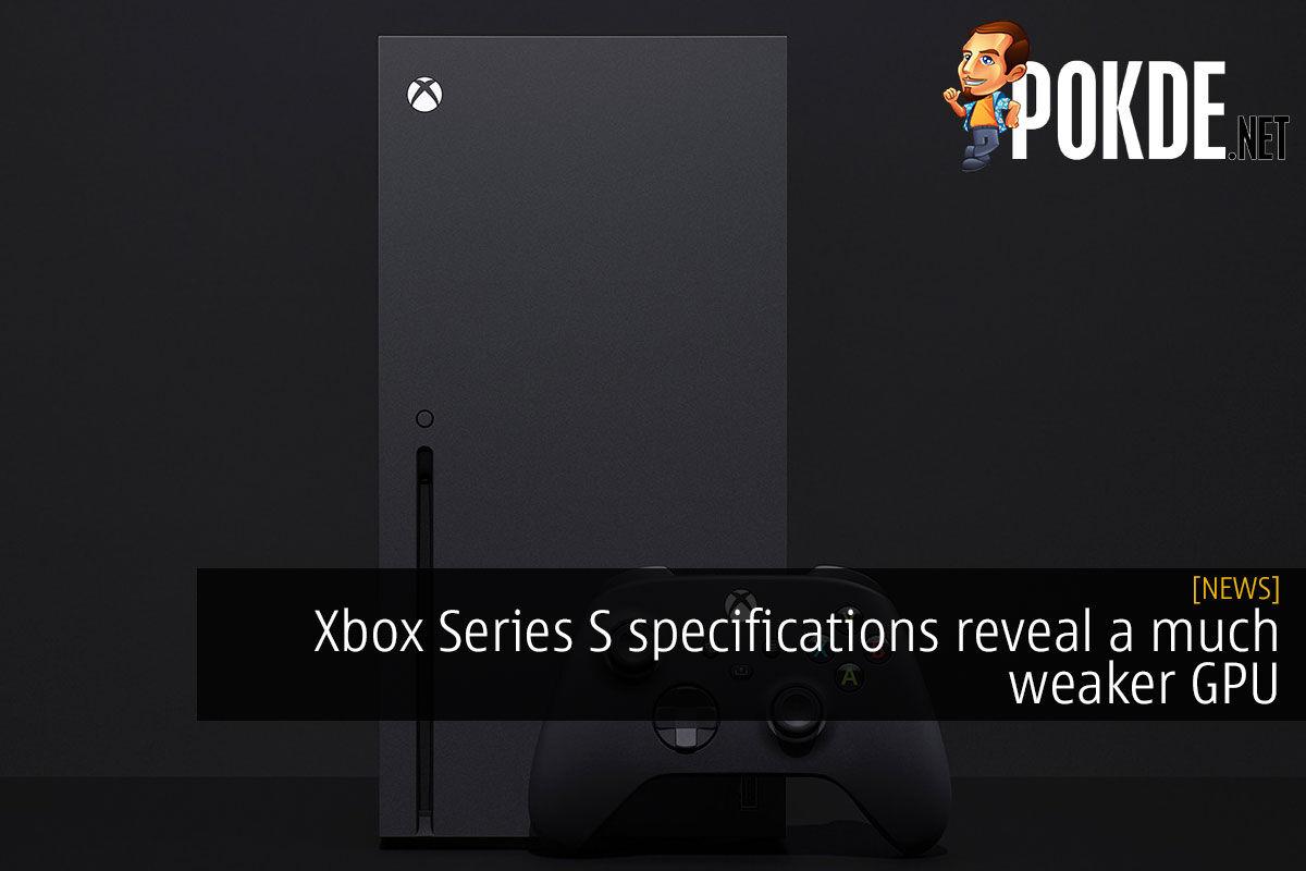 Xbox Series S Specifications Reveal A Much Weaker Gpu Pokde Net
