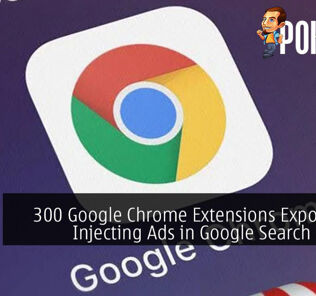 300 Google Chrome Extensions Exposed For Injecting Ads In Google Search Results 25