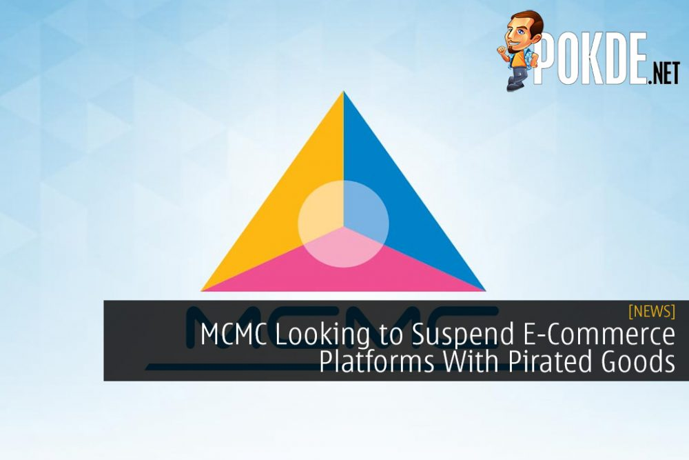 MCMC Looking to Suspend E-Commerce Platforms With Pirated Goods