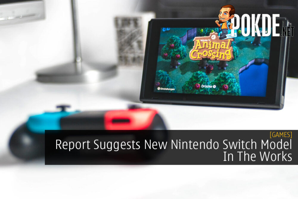 Report Suggests New Nintendo Switch Model In The Works
