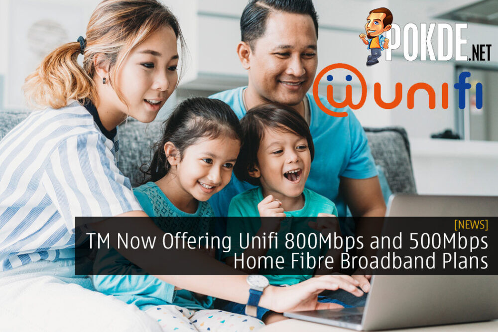 TM Now Offering Unifi 800Mbps and 500Mbps Home Fibre Broadband Plans Starting from RM249 21