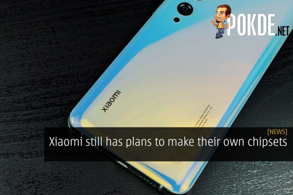 Xiaomi Still Has Plans To Make Their Own Chipsets 21
