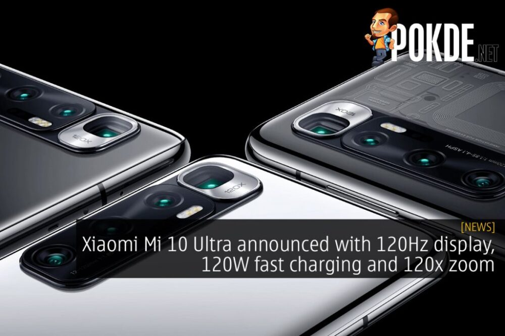 Xiaomi Mi 10 Ultra Announced With 120Hz Display, 120W Fast Charging And 120X Zoom 23