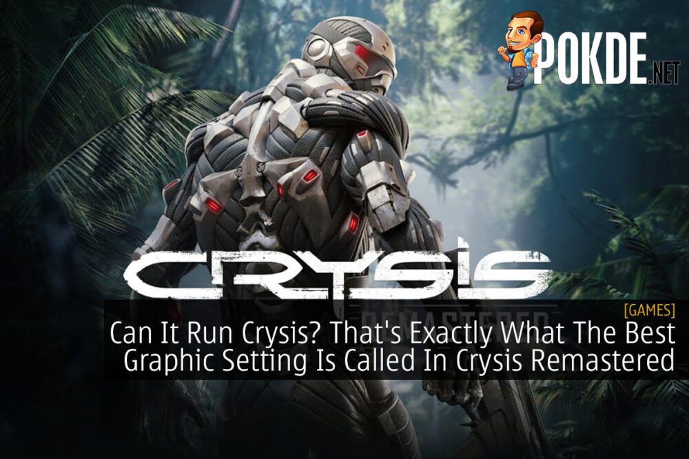 Can It Run Crysis? That's Exactly What The Best Graphic Setting Is Called In Crysis Remastered 21