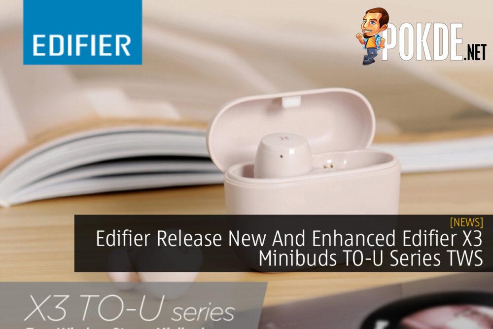 Edifier Release New And Enhanced Edifier X3 Minibuds TO-U Series TWS 21