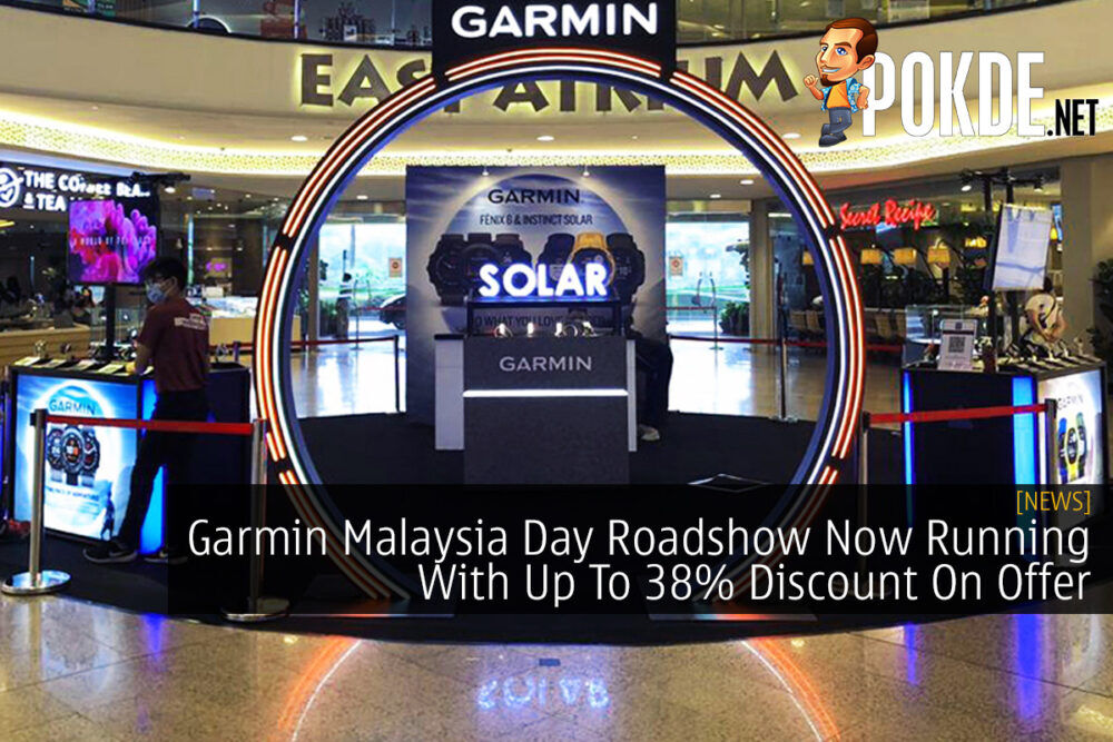Garmin Malaysia Day Roadshow Now Running With Up To 38% Discount On Offer 21