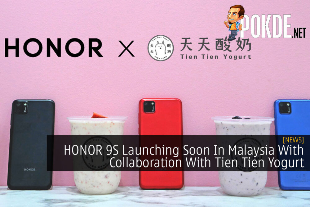 HONOR 9S Launching Soon In Malaysia With Collaboration With Tien Tien Yogurt 18