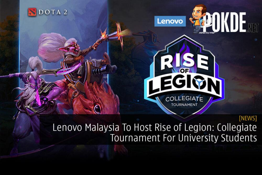 Lenovo Malaysia To Host Rise of Legion: Collegiate Tournament For University Students 20